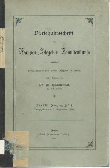 Hildebrandt, Ad. M. (Herausgeber): Vierteljahrsschrift für Wappen-, Siegel- und Familienkunde. Jahrgang 38, Heft 3, 1910. Herausgegeben von Ad. M. Hildebrandt (Verein 'Herold', Berlin).