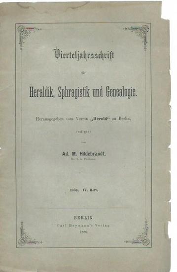 Hildebrandt, Ad. M.: Vierteljahrsschrift für Heraldik, Sphragistik und Genealogie. Herausgegeben vom Verein 'Herold' zu Berlin. Heft 4, 1880.