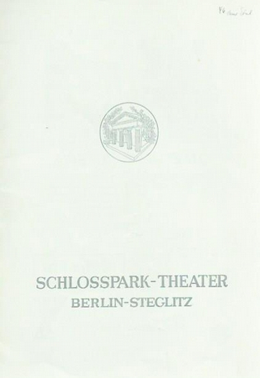 Schlosspark-Theater, Berlin. - Intendant: Boleslaw Barlog. - Schlosspark-Theater Berlin. Intendant: Boleslaw Barlog. Heft 46, 1955/56.