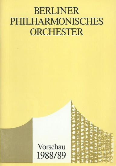 Philharmonie Berlin. - Intendant Georg Schäfer. - Künstlerische Leitung Herbert von Karajan. - Berliner Philharmonisches Orchester. Vorschau 1988/89.