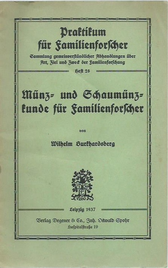 Burkhardsberg, Wilhelm: Münz- und Schaumünzkunde für Familienforscher. (= Praktikum für Familienforscher, Heft 28).