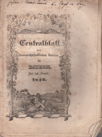 Zentralblatt des landwirtschaftlichen Vereins Bayern. - Centralblatt des landwirthschaftlichen Vereins in Bayern. Jahrgang XXXVI (36), Juli und August 1846.