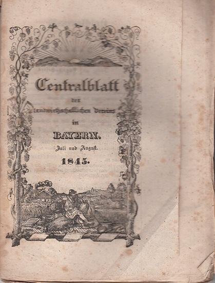 Zentralblatt des landwirtschaftlichen Vereins Bayern. - Centralblatt des landwirthschaftlichen Vereins in Bayern. Jahrgang XXXV (35). Juli und August 1845.