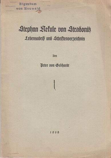 Kekule von Stradonitz, Stephan (1863-1933). - Gebhardt, Peter von: Stephan Kekule von Stradonitz. Lebensabriß und Schriftenverzeichnis.