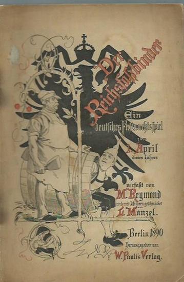 Reymond, M.: Der Reichsfaßbinder. Ein deutsches Fastnachtsspiel, mit 30 Personen zu agieren und hat drei Akte nebst Vor- und Nachspiel. Zum 1. April dieses Jahres verfaßt von M. Reymond und mit erklecklichem Bilderschmucke ausstaffieret von L. Manzel.