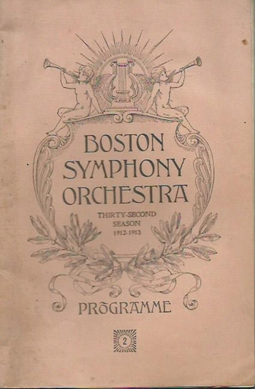 Boston Symphony Orchestra. - Boston Symphony Orchestra. Thirty-second season 1912-1913. Conductor: Dr. Karl Muck. Programme of the second Rehearsal and Concert with historical and descriptive notes by Philip Hale. Programme 2.