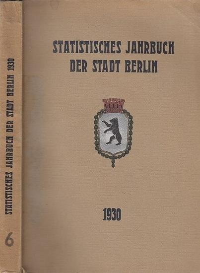 Statistisches Amt der Stadt Berlin (Hrsg.) / Otto Büchner (Vorw.): Statistisches Jahrbuch der Stadt Berlin. 6. Jahrgang 1930. Herausgegeben vom Statistischen Amt der Stadt Berlin. Mit Vorwort von Otto Büchner.