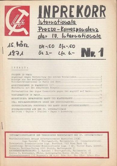 Inprekorr. - Ingo Seidel (Red.). - Inprekorr. Internationale Presse - Korrespondenz der IV. Internationale. 15. März 1971. Nr. 1. Informationsbulletin des Vereinigten Sekretariats der IV. Internationale, verantwortlicher Redakteur: Ingo Seidel. Aus dem... 0