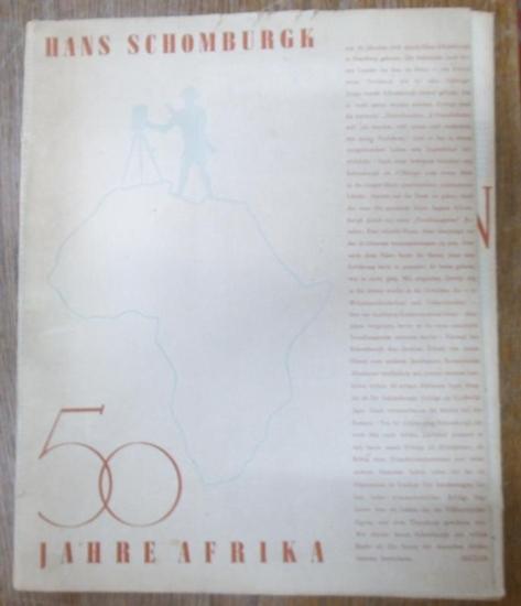 Schomburgk, Hans / Hermann Pohle (Vorwort): Ein Leben für Afrika. 50 Jahre Afrika. Mit Vorwort von Hermann Pohle.