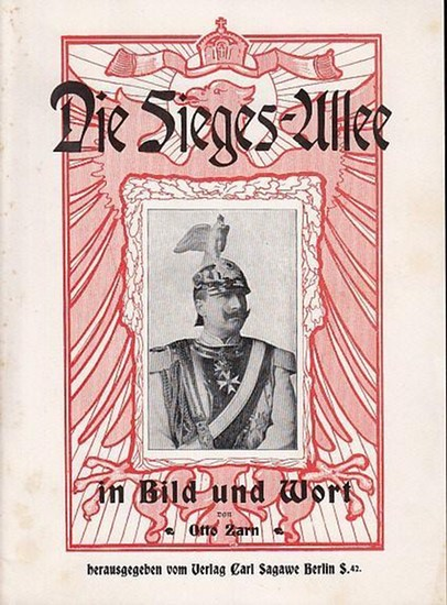 BerlinArchiv herausgegeben von Hans-Werner Klünner und Helmut Börsch-Supan. - Otto Zarn: Die Sieges - Allee in Wort und Bild. Faksimile.