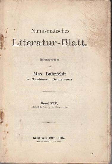 Numismatische Literatur Blätter - Bahrfeldt, Dr. Max von / ab 1937 Dr. Richard Gaettens: Numismatisches Literatur-Blatt. Band XIV (enthaltend die Nummern 150 - 160, S. 1277 - 1364).