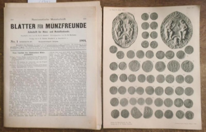Blätter für Münzfreunde. - E. G. Gersdorf (Begründer). - H. Buchenau (Hrsg. Ab 1899). - Julius Erbstein (Hrsg. Bis 1897). - // Dr. Hof / J. V. Kull / Edward Schröder / Luschin von Ebengreuth: Blätter für Münzfreunde. Neununddreissigster ( 39.) Jahrgang...
