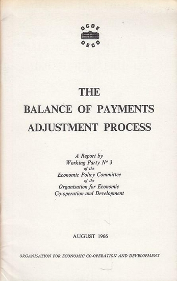 OECD - OCDE (Ed.): The Balance of Payments Adjustment Process. A Report by Working Party No. 3 of the Economic Policy Committee of the Organization for Economic Co-Operation ansd Development.