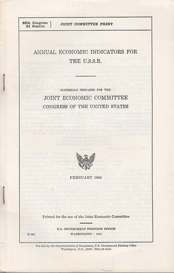 U. S. Government Printing Office (Ed.): Annual Economic Indicators for the U. S. S. R. Materials prepared for the Joint Economic Committee, Congress of the United States.