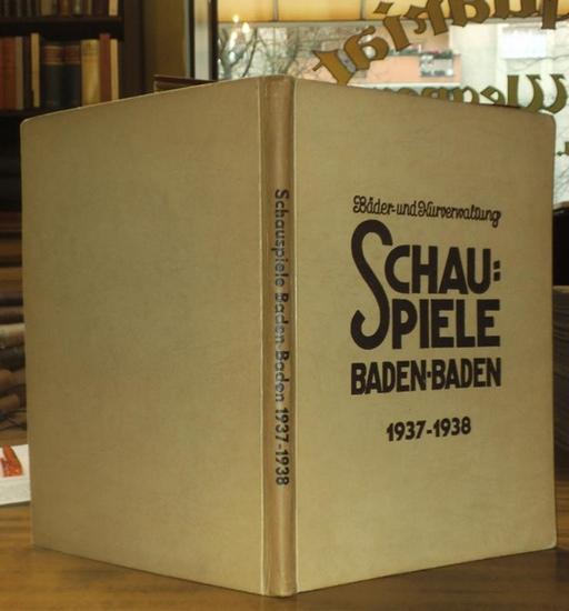 Intendanz der Schauspiele Baden-Baden (Hrsg.) / Otto Riegel (Red.) / Ivo Puhonny (Titel): Bäder- und Kurverwaltung Schauspiele Baden-Baden 1937 - 1938. Blätter der Schauspiele Baden Baden Leitung Intendant Heyser.