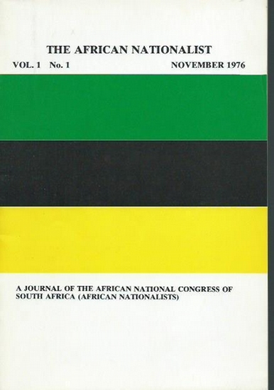 African nationalist, The. - The african nationalist. Vol. 1, No.1, November 1976. A journal of the African National Congress of South Africa (African Nationalists).