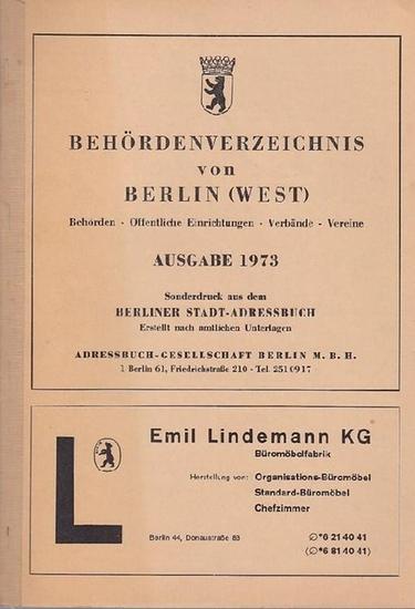 Berlin Adressbuch. - Behördenverzeichnis von Berlin (West). Ausgabe 1973. Behörden - Öffentliche Einrichtungen - Verbände - Vereine.