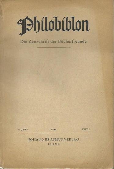 Philobiblon. - Johann Georg von Sachsen / Schauer / Weinhold / Arbeiter / Göpel u. a. - Philobiblon. 12. Jahrgang, Heft 2, 1940. Die Zeitschrift der Bücherfreunde.