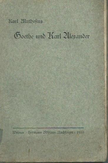 Goethe, Johann Wolfgang von. - Karl Alexander. - Muthesius, Karl: Goethe und Karl Alexander.