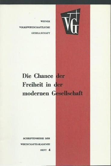 Böhm, Anton: Die Chance der Freiheit in der modernen Gesellschaft. (= Wiener volkswirtschaftliche Gesellschaft, Schriften der Wirtschaftsakademie, Heft 4).