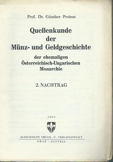 Probszt, Günther: Quellenkunde der Münz- und Geldgeschichte der ehemaligen Österreichisch - Ungarischen Monarchie. 2. Nachtrag.