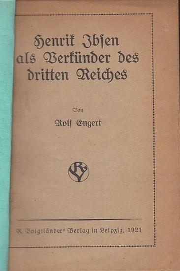 Ibsen, Henrik. - Engert, Rolf Henrik Ibsen als Verkünder des dritten Reiches.