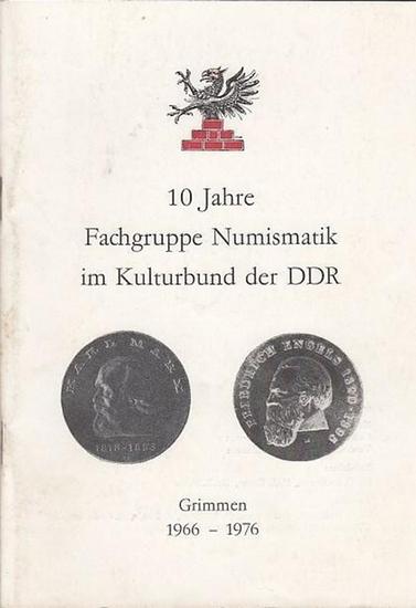 Hrsg.: Kulturbund der DDR / Fachgruppe Numismatik Grimmen / Dr.Otto Buckmann Festschrift anläßlich des 10-jährigen Bestehens der Fachgruppe Numismatik im Kulturbund der DDR. Grimmem 1966 - 1976.