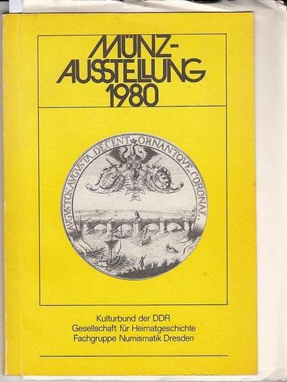 Kulturbund der DDR. Kreisfachgruppe Numismatik Hildburghausen. Münzausstellung 5.- 16.10.1980. Museum für Geschichte der Stadt Dresden - Landhaus.