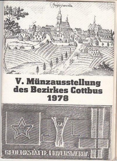 Kulturbund der DDR. Bezirksleitung Cottbus / Numismatik. / Prof.Dr. sc.oec. K.George V.Münzausstellung des Bezirkes Cottbus vom 13.5. - 17.5.1978 in der Aula der POS 19 in Hoyerswerda.