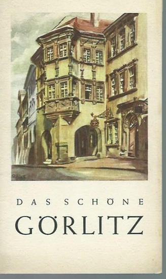 Görlitz. - Thiele, Hans-Joachim: Das schöne Görlitz. Herausgegeben vom Nachrichtenamt der Stadt Görlitz.
