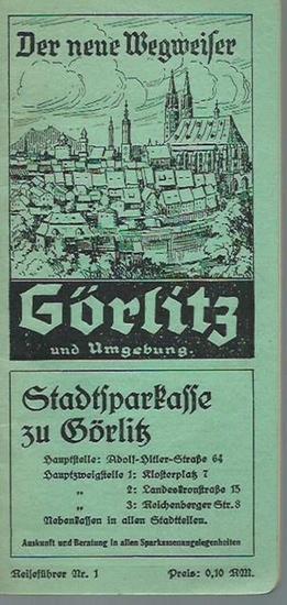Görlitz in Schlesien. - Görlitz und Umgebung. Der neue Wegweiser. Reiseführer Nr. 1.
