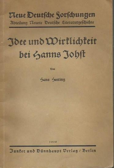 Johst, Hanns. - Hans Heering: Idee und Wirklichkeit bei Hanns Johst. (= Neue Deutsche Forschungen, Abteilung Neuere deutsche Literaturgeschichte, Band 180).