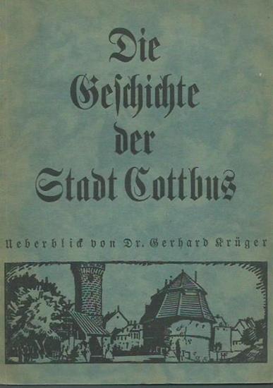 Cottbus. - Krüger, Gerhard: Die Geschichte der Stadt Cottbus. Überblick.