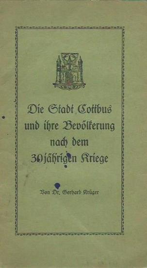 Cottbus. - Gerhard Krüger: Die Stadt Cottbus und ihre Bevölkerung nach dem 30jährigen Kriege.