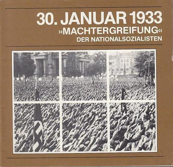 Hrsg.: Amerika-Gedenkbibliothek / Berliner Zentralbibliothek / Verantwortlich: Richard K. Beyer / Maria Daniela Böhle u. a. 30. Januar 1933. 'Machtergreifung' der Nationalsozialisten. Ein Literatur-Verzeichnis.