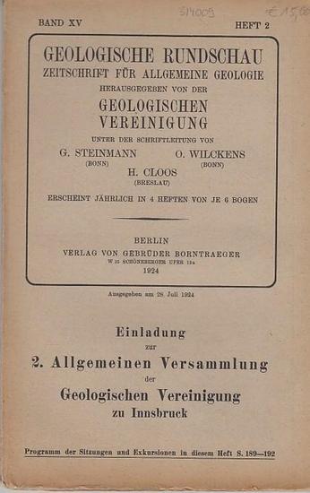 Geologische Rundschau. - Steinmann, G. / H. Cloos / O. Wilckens (Schriftleitung). - G. Berg / Hans Cloos / R. Balk / J. Pia / L. Henkel / Fr. Kossmat: Geologische Rundschau. Zeitschrift für allgemeine Geologie. Band XV, Heft 2. 1924. Herausgegeben von ...