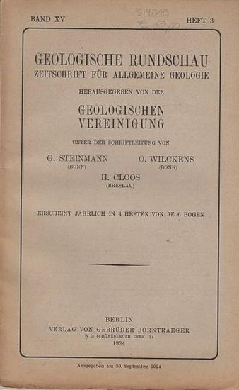 Geologische Rundschau. - Steinmann, G. / H. Cloos / O. Wilckens (Schriftleitung). - Friedrich Leyden / Walther Schiller / Arnold Heim / C.W. Kockel: Geologische Rundschau. Zeitschrift für allgemeine Geologie. Band XV, Heft 3. 1924. Herausgegeben von de...