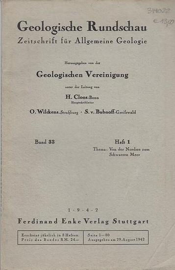 Geologische Rundschau. - H. Cloos / O. Wilckens / S. v. Bubnoff (Hauptred.). - H. Cloos / Otto Pratje / Hans Füchtbauer / Gerhard Richter / Hannfrit Putzer / Karl Rode / Kurt Gundlach / Kurt Hampe: Geologische Rundschau. Zeitschrift für Allgemeine Geol...