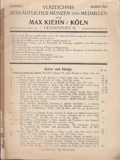 Max Kiehn (Hrsg.): Verzeichnis verkäuflicher Münzen und Medaillen von Max Kiehn, Köln. Nummer 1, August 1925. Kaiser und Könige / Geistliche Fürsten / Altfürsten / Neufürsten / Städte / Schweiz / Außereuropäische / Taler, Doppeltaler und Doppelgulden n...
