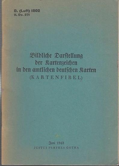 Kartenfibel. - J. A. v. Waldau: Bildliche Darstellung der Kartenzeichen in den amtlichen Karten (Kartenfibel). D. (Luft) 1802 H. Dv. 271