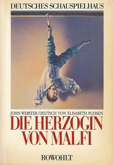 Deutsches Schauspielhaus Hamburg. Zadek, Peter (Hrsg.) Webster, John. Deutsch von Plessen, Elisabeth und Materialien zum Stück. Die Herzogin von Malfi. Deutsch von Plessen, Elisabeth.