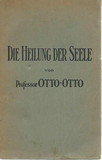 Otto - Otto (Otto Kermbach): Die Heilung der Seele.