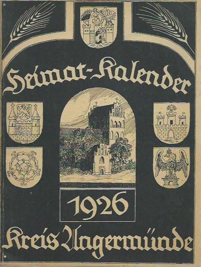 Angermünde. - Illustrierter Heimat-Kalender für den Kreis Angermünde auf das Jahr 1926. Herausgegeben vom Verein für Heimatkunde in Angermünde. Jahrgang 1.
