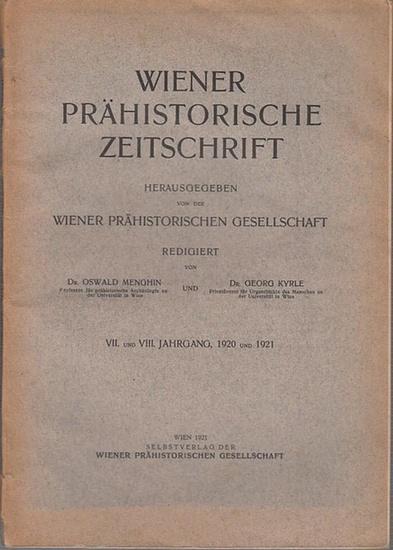 Wien. - Prähistorische Zeitschrift. - Oswald Menghin / Georg Kyrle (Red.): Wiener Prähistorische Zeitschrift. VII. und VIII. Jahrgang, 1920 und 1921. Herausgegeben von der Wiener Prähistorischen Gesellschaft.