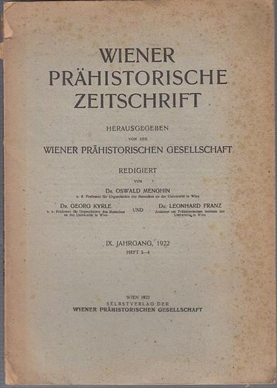 Wien. - Prähistorische Zeitschrift. - Oswald Menghin / Georg Kyrle / Leonhard Franz (Red.): Wiener Prähistorische Zeitschrift. IX. Jahrgang, 1922, Hefte 3 - 4. Herausgegeben von der Wiener Prähistorischen Gesellschaft.