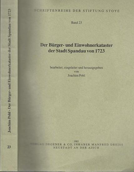 Berlin Spandau. - Pohl, Joachim: Der Bürger- und Einwohnerkataster der Stadt Spandau von 1723. Bearbeitet, eingeleitet und herausgegeben von Joachim Pohl.