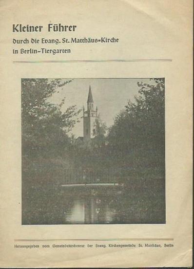 Berlin Tiergarten. - Kleiner Führer durch die Evangelische St.-Matthäus-Kirche in Berlin-Tiergarten. Herausgegeben vom Gemeindekirchenrat St. Matthäus, Berlin.