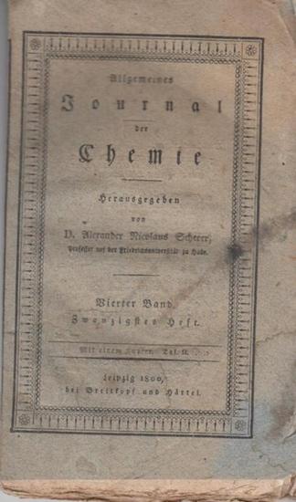 Chemie, Allgemeines Journal der - Scherer, D. Alexander Nicolaus (Hrsg.) - Bürger Van Mons / Sigismund Friedrich Hermbstädt / Gren / Bürger Guyton (Autoren): Allgemeines Journal der Chemie Band IV, Heft 20, 1800. (des zweyten Jahrganges achtes Heft). A...