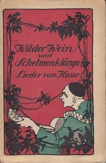 Hasso (Pseud.): Wilder Wein und Schelmenklänge. Lieder von Hasse (Pseud.).