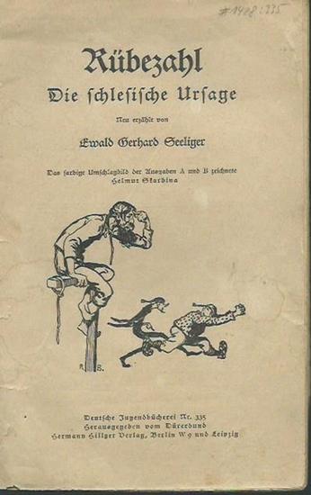 Seeliger, Ewald Gerhard: Rübezahl. Die schlesische Ursage. Neu erzählt von Ewald Gerhard Seeliger. (= Deutsche Jugendbücherei Nr. 335). Herausgegeben vom Dürerbund.